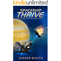 Spaceship Thrive (Thrive Space Colony Adventures Book 2)