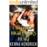 Capturing the Highlander's Heart: Scottish Medieval Highlander Romance Novel (Lasses of the Kinnaird Castle Book 1)