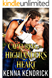 Capturing the Highlander's Heart: Scottish Medieval Highlander Romance Novel