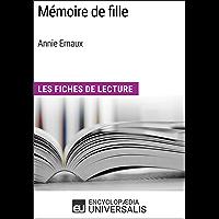 Mémoire de fille d'Annie Ernaux: Les Fiches de Lecture d'Universalis (French Edition)