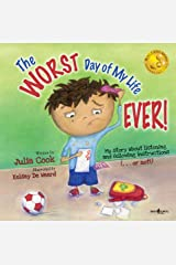 The WORST Day of My Life EVER!: My Story about Listening and Following Instructions (...or Not!) (BEST ME I Can Be! Book 1) Kindle Edition