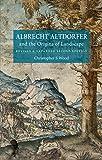 Albrecht Altdorfer and the Origins of Landscape