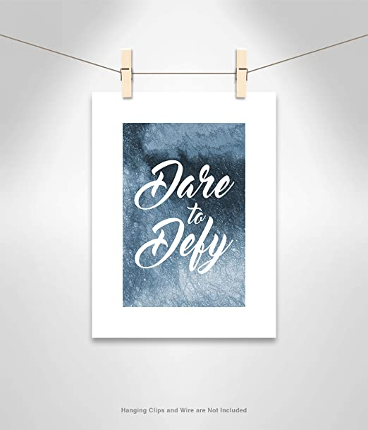 Casa Fine Arts Dare To Defy Blue Inspirational Quotes Wall Art Archival Print 12 X 16 Posters Prints