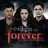 Twilight : Forever Love Songs
