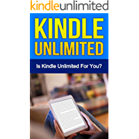 Kindle Unlimited: Is Kindle Unlimited For You? (English Edition)