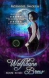 Wolfsbane Brew (The Amazing Wolf Boy Book 3)