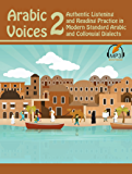 Arabic Voices 2: Authentic Listening and Reading Practice in Modern Standard Arabic and Colloquial Dialects (English Edition)