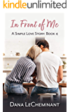 In Front of Me (A Simple Love Story Book 4)