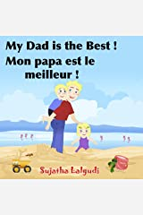 Children's French Books: My Daddy is the Best. Mon papa est le meilleur: Children's Picture Book English-French (Bilingual Edition),Kids French books,Childrens ... books for children 7) (French Edition) Kindle Edition