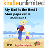 Children's French Books: My Daddy is the Best. Mon papa est le meilleur: Children's Picture Book English-French (Bilingual Edition),Kids French books,Childrens ... books for children 7) (French Edition)