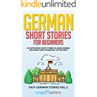 German Short Stories for Beginners Volume 2: 20 Captivating Short Stories to Learn German & Grow Your Vocabulary the Fun…