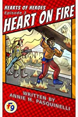 Hearts of Heroes: Heart On Fire: A Fearless Nine Story Kindle Edition