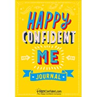 Happy Confident Me Journal: A daily journal to develop gratitude, confidence and emotional intelligence