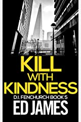 Kill With Kindness (DI Fenchurch Book 5) Kindle Edition