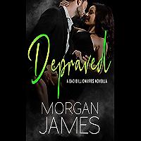 Depraved (Bad Billionaires Book 1) (English Edition)