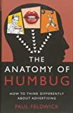 The Anatomy of Humbug: How to Think Differently About Advertising