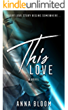 This Love: A Second Chance Romance Novel
