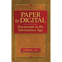 Paper to Digital: Documents in the Information Age