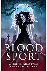Bloodsport: A Fiction-Atlas Press Vampire Anthology Kindle Edition