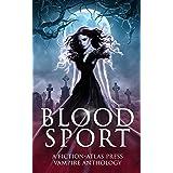 Bloodsport: A Fiction-Atlas Press Vampire Anthology (Fiction-Atlas Anthologies)