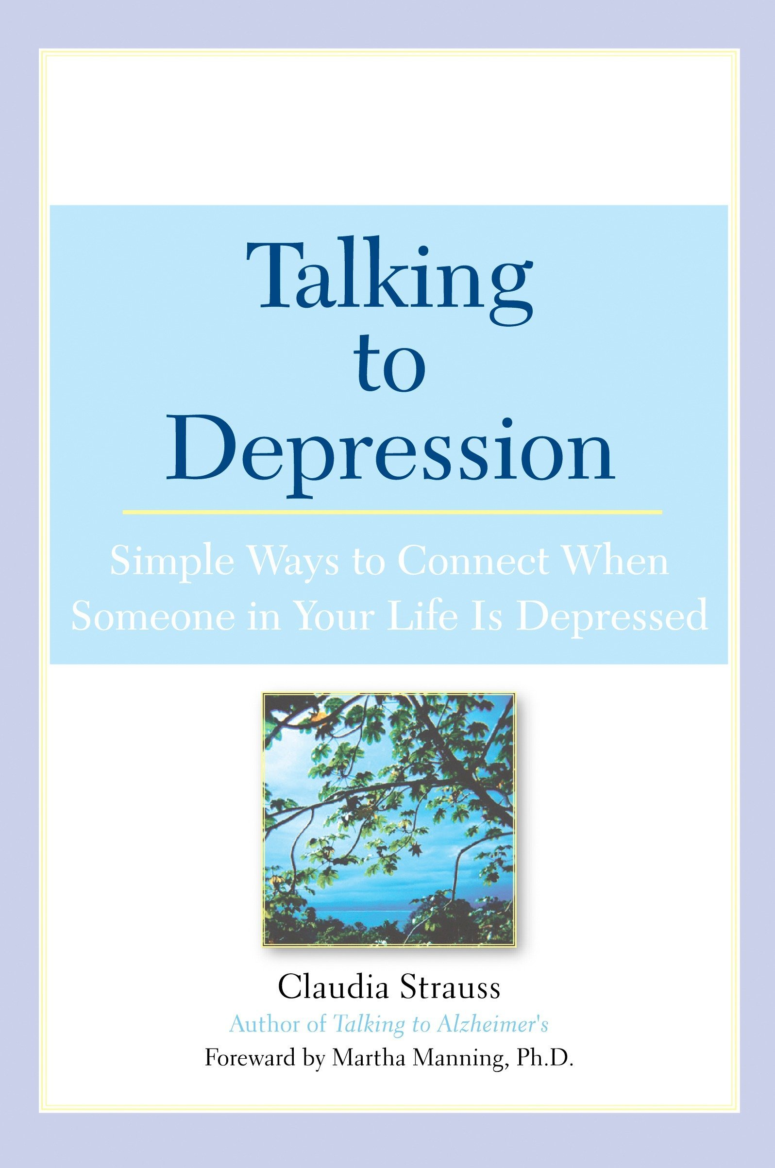 Talking to Depression: Simple Ways To Connect When Someone In Your Life Is Depressed: Simple Ways To Connect When Someone In Your Life Is Depressed ePub fb2 book