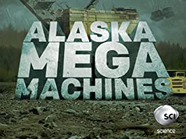Alaska Mega Machines Season 1