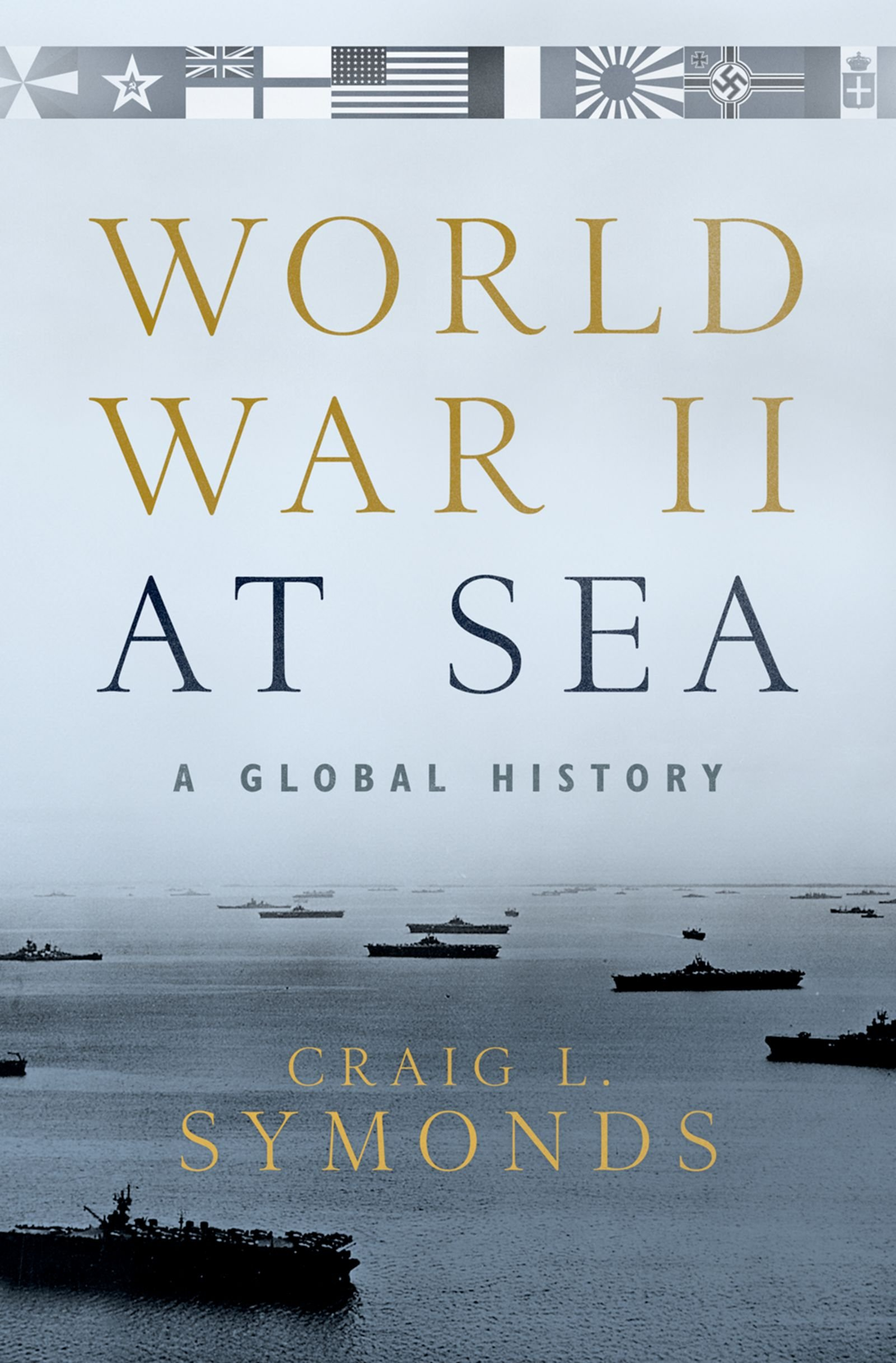World War II At Sea  A Global History  English Edition