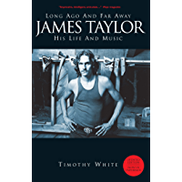 Long Ago and Far Away: James Taylor - His Life and Music: Long Ago and Far Away - His Life and Music book cover
