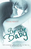 Bye-Bye Baby (Cole & Beth) (The Baby Saga Book 2)