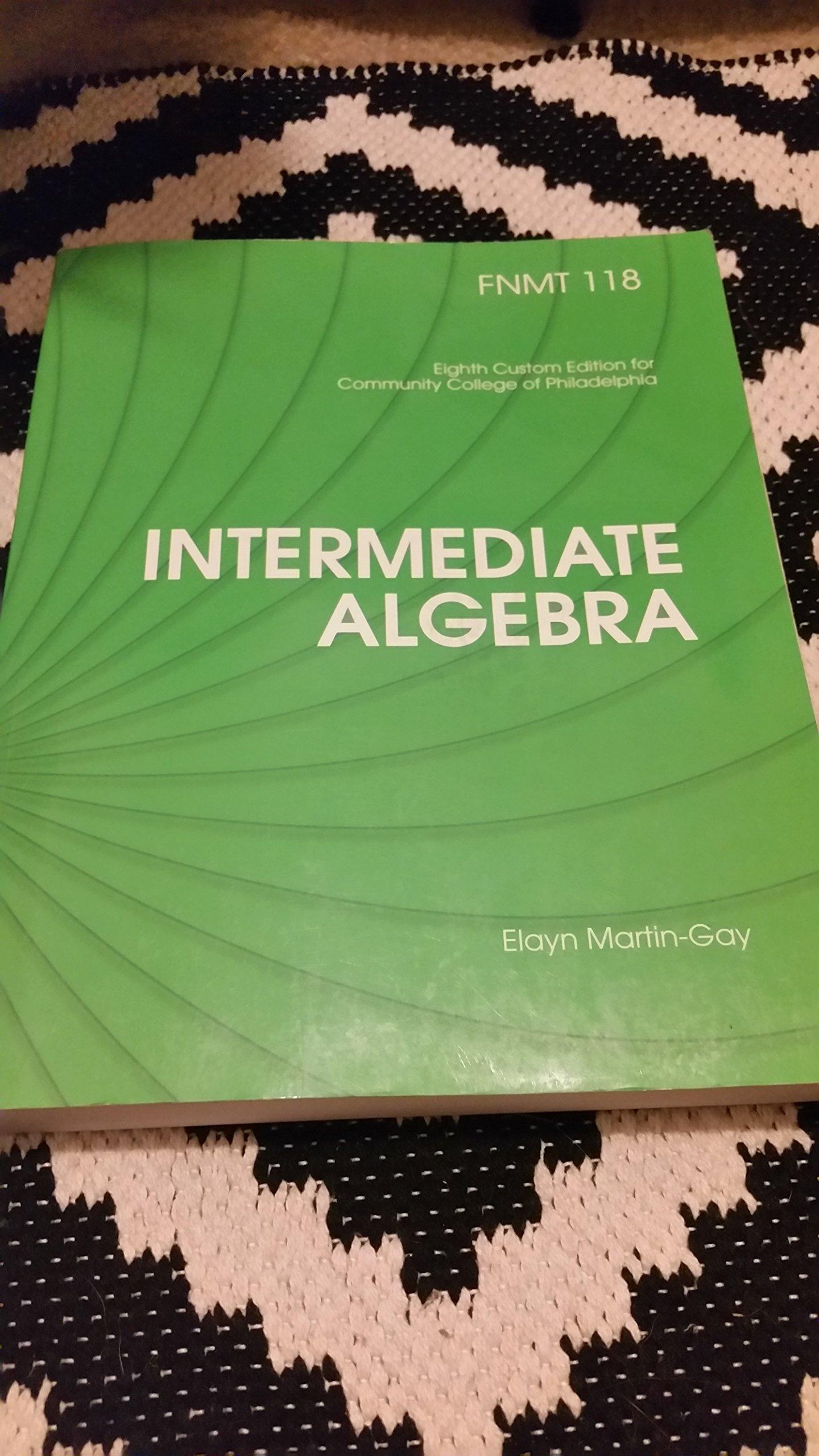 Intermediate Algebra FNMT 118 (Eighth Custom Edition for Community College of Philadelphia) pdf epub