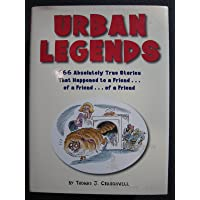 Urban Legends - 666 Absolutely True Stories That Happened to a Friend.of a Friend.of a Friend by Craughwell, Thomas (2002) Hardcover