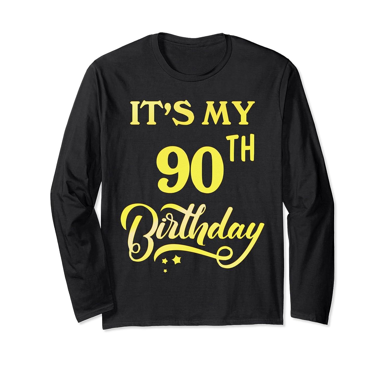 Amazon Its My 90th Birthday Shirt 90 Years Old Long Sleeve Clothing