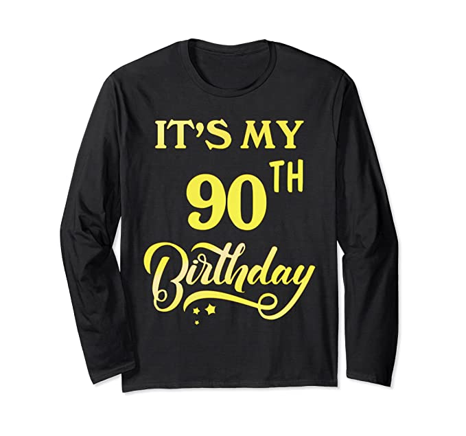 Unisex Its My 90th Birthday Shirt 90 Years Old Long Sleeve Small Black