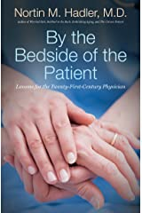 By the Bedside of the Patient: Lessons for the Twenty-First-Century Physician Hardcover