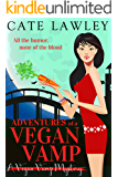 Adventures of a Vegan Vamp: A Paranormal Cozy Mystery (Vegan Vamp Mysteries Book 1)