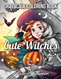 Cute Witches Grayscale: An Adult Coloring Book with Magical Fantasy Girls, Adorable Gothic Scenes, and Spooky Halloween…