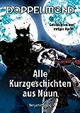 Doppelmond - Alle Kurzgeschichten aus Nuun