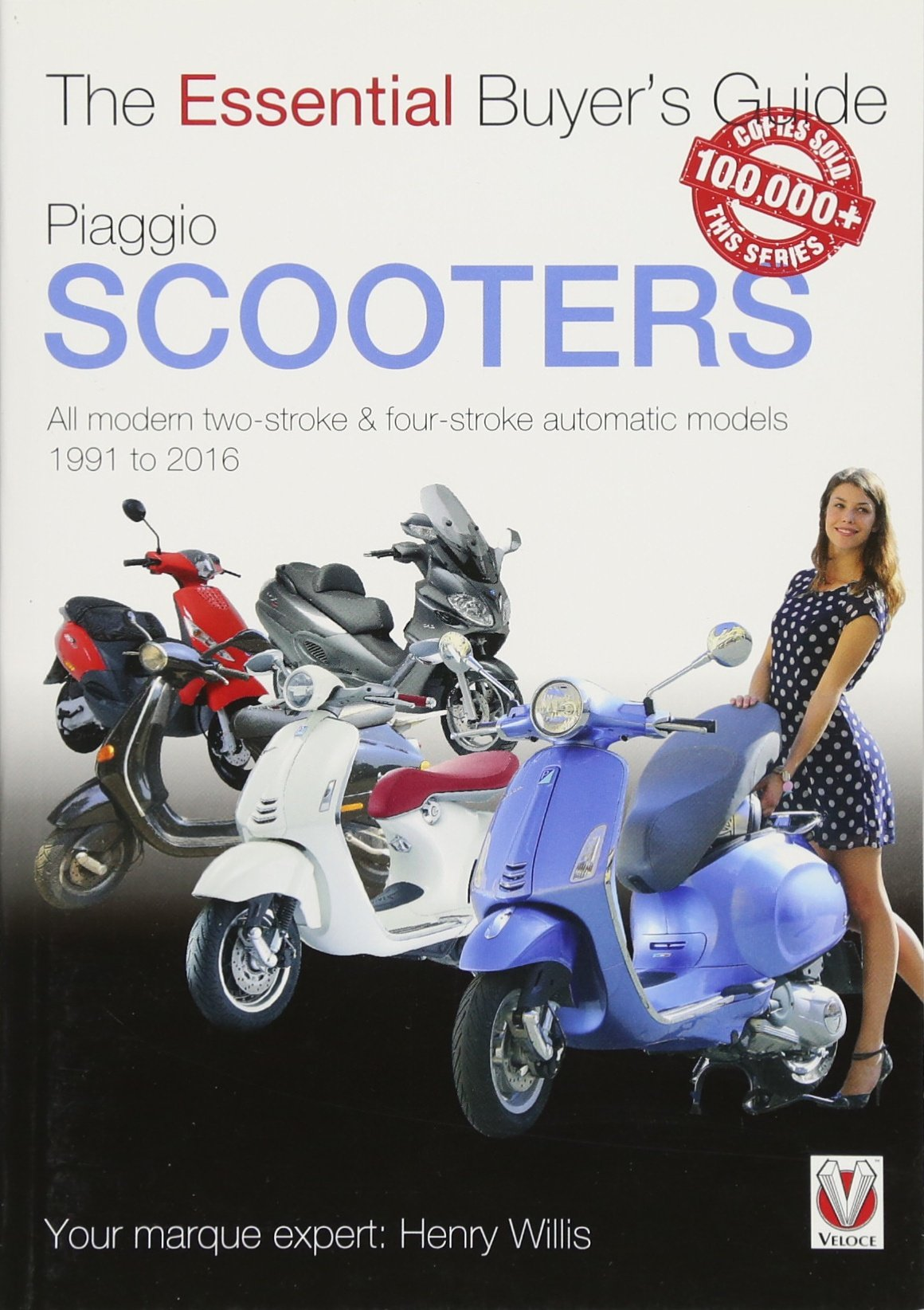 Read Online Piaggio Scooters: all modern two-stroke & four-stroke automatic models 1991 to 2016 (Essential Buyer's Guide) pdf