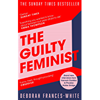 The Guilty Feminist: From our noble goals to our worst hypocrisies