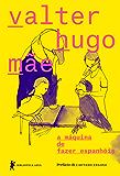 a máquina de fazer espanhóis (Portuguese Edition)