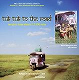 Tuk-Tuk to the Road: Two Girls, Three Wheels, 12,500 Miles