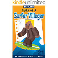 Diary of a Surfer Villager: Book 21: (an unofficial Minecraft book for kids)