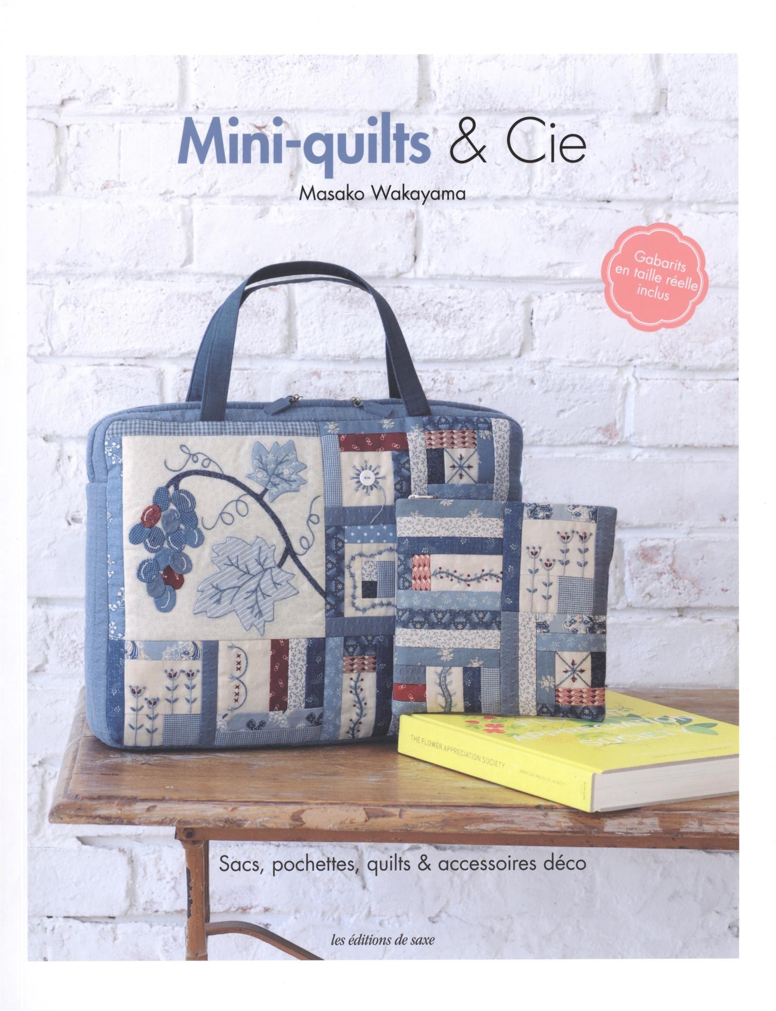 Mini-quilts & Cie : Sacs, pochettes, quilts & accessoires ...