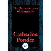 The Dynamic Laws of Prosperity: Forces That Bring Riches to You (English Edition)