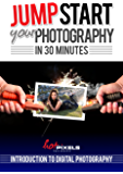 Jump-Start Your Photography In 30 Minutes: Introduction To Digital Photography