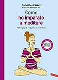Come ho imparato a meditare: Per trovare l'equilibrio interiore