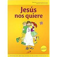 Jesús nos quiere (libro del niño) Iniciación de los niños a la vida cristiana 1: Materiales complementarios al nuevo…