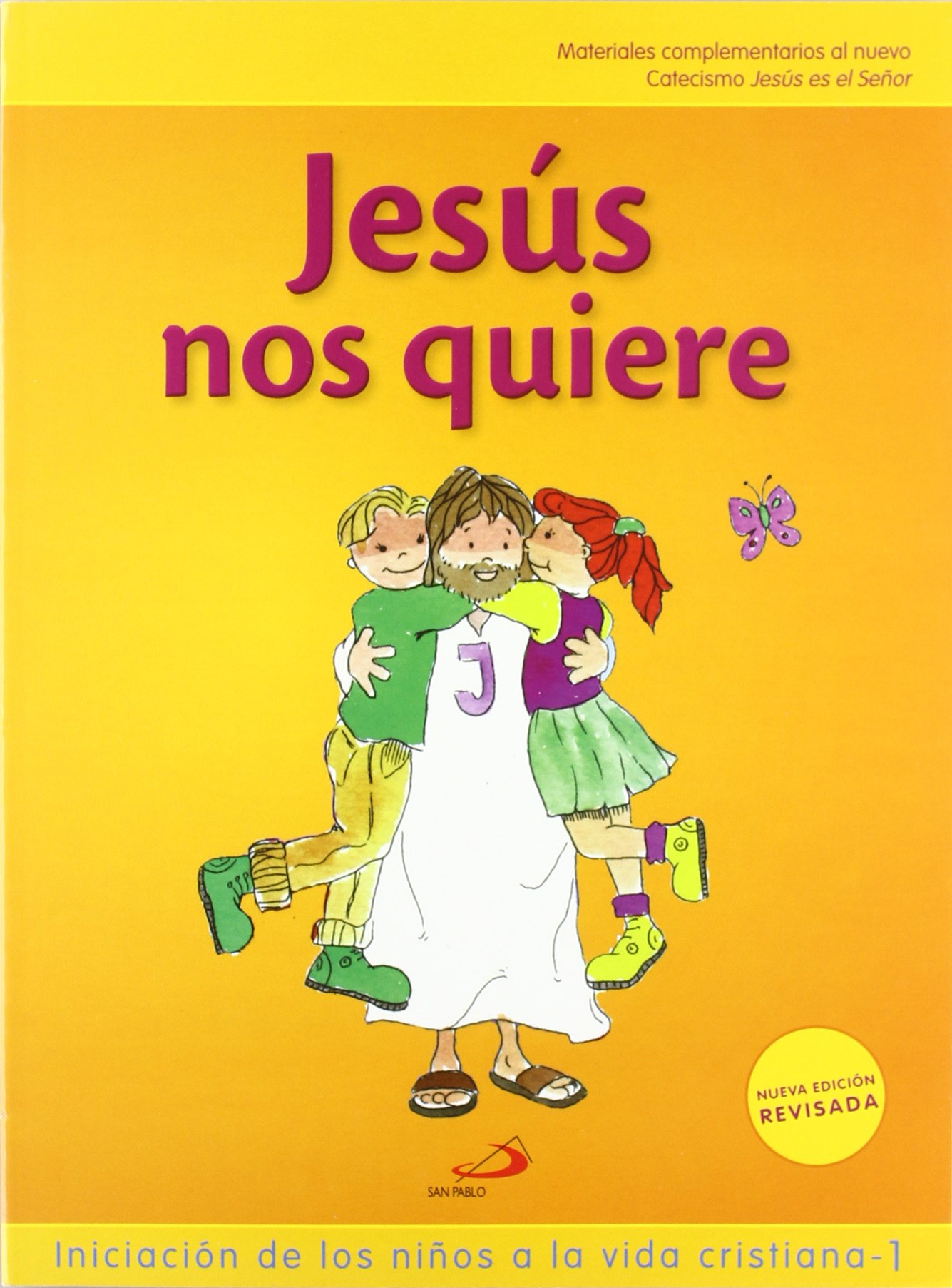 Jesús nos quiere libro del niño Iniciación de los niños a la vida cristiana 1: Materiales complementarios al nuevo Catecismo Jesús es el Señor Nuevo ...