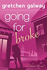 Going for Broke: A Romantic Comedy (Oakland Hills Book 5) Kindle Edition
