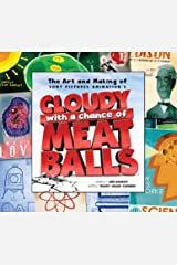 The Art and Making of Cloudy with a Chance of Meatballs Hardcover